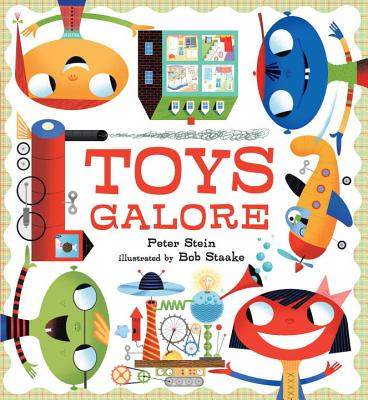 Toys Galore By Stein, Peter/ Staake, Bob (ILT)