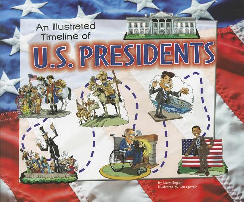 An Illustrated Timeline of U.S. Presidents By Englar, Mary